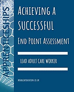 Achieving a Successful End Point Assessment: Lead Adult Care Worker