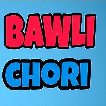 Bawli chori
