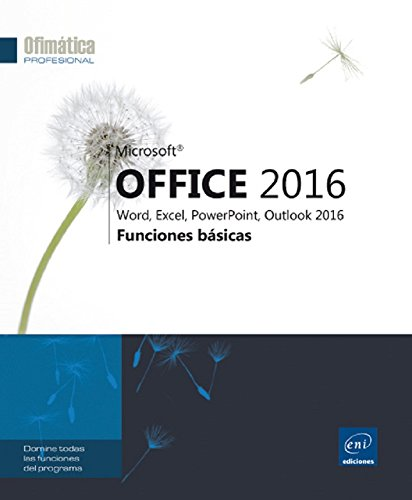 Microsoft Office 2016. Word, Excel, Powerpoint, Outlook 2016. Funciones Básicas