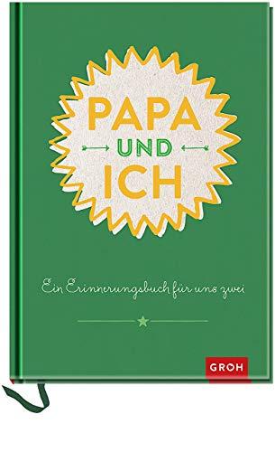 Papa und ich: Ein Erinnerungsbuch für uns Zwei - veredelte Sonderausgabe