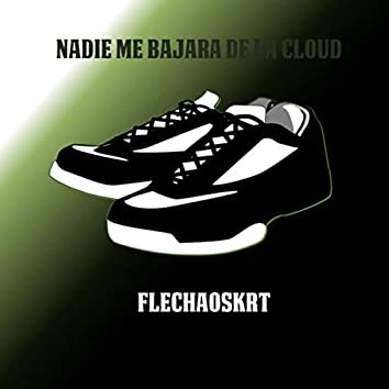 Nadie Me Bajara De La Cloud