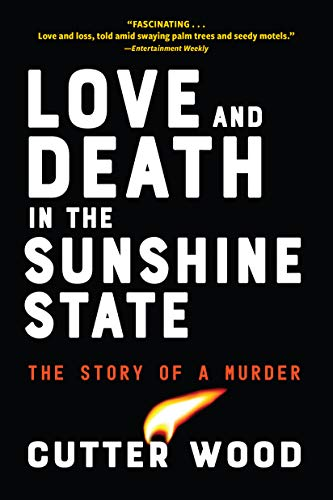 Love and Death in the Sunshine State: The Story of a Murder (English Edition)