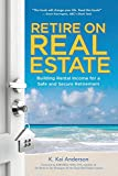 Real Estate Investing Books! - Retire on Real Estate: Building Rental Income for a Safe and Secure Retirement