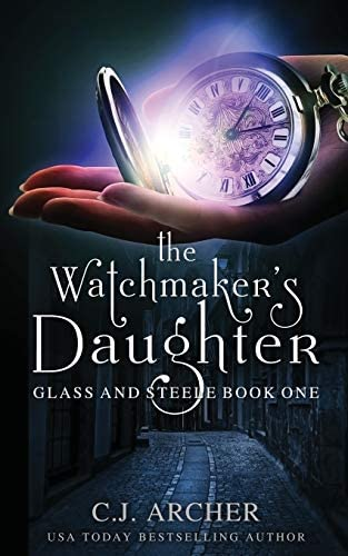 The Watchmaker s Daughter Glass and Steele product image