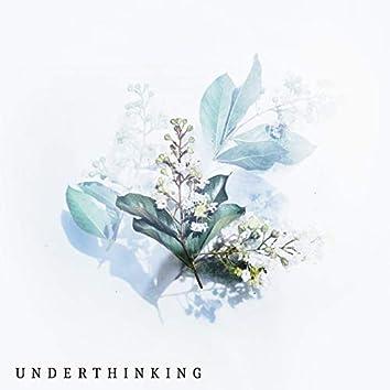 Underthinking