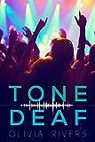 Tone Deaf - Olivia Rivers