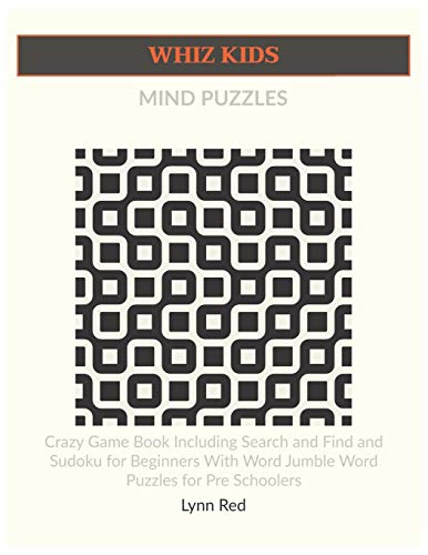 WHIZ KIDS MIND PUZZLES: Crazy Game Book Including Search and Find and Sudoku for Beginners With Word Jumble Word Puzzles for Pre Schoolers