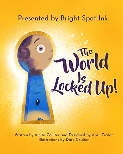 The World is Locked Up!: A kid on a quest to find the key to the world. (English Edition)