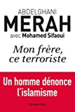 Mon frère, ce terroriste - Un homme dénonce l'islamisme