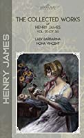 The Collected Works of Henry James, Vol. 25 (of 36): Lady Barbarina; Nona Vincent (Bookland Classics)