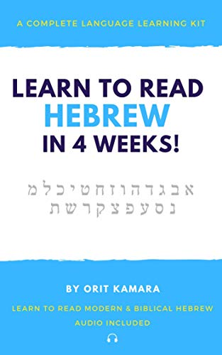 Learn Hebrew in 4 Weeks! : Simple Steps to Learn to Read Hebrew. Free Audio included. (English Edition)