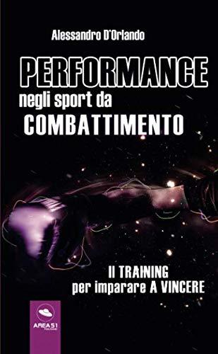 Performance Negli Sport Da Combattimento Il Training Per Imparare A Vincere