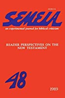 Semeia 48: Reader Perspectives on the New Testament
