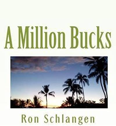 [(A Million Bucks)] [By (author) Ron Schlangen] published on (January, 2010)