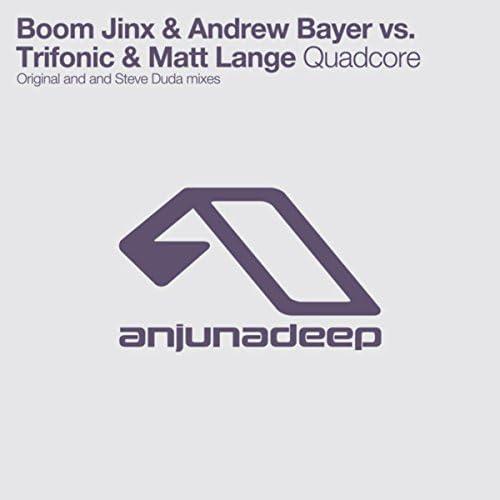 Boom Jinx, Andrew Bayer, Trifonic & Matt Lange