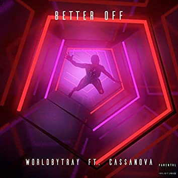 Better Off (feat. Ca$$anova)