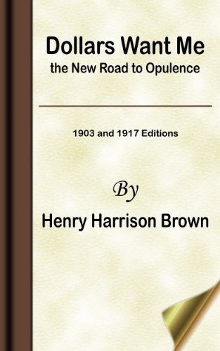 Dollars Want Me the New Road to Opulence (1903 and 1917 Editions)