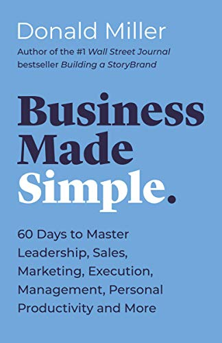 Business Made Simple: 60 Days to Master Leadership, Sales, Marketing, Execution, Management, Personal Productivity and More (English Edition)