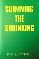 Surviving the Shrinking