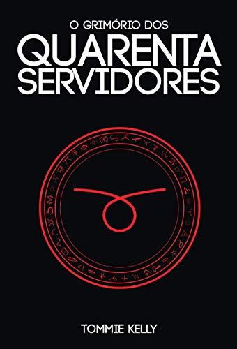 O Grimório dos Quarenta Servidores