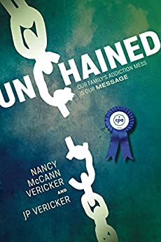 Unchained: Our Family's Addiction Mess Is Our Message by [Nancy Vericker, JP Vericker]