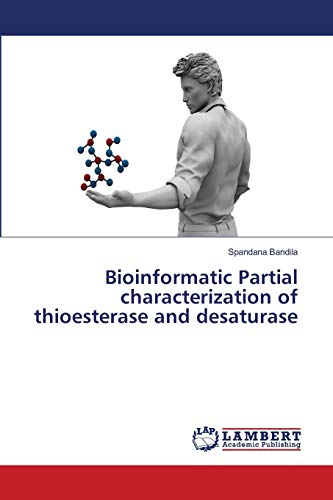 Bioinformatic Partial characterization of thioesterase and desaturase