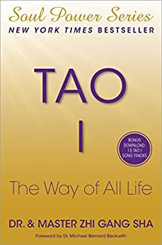 Tao I: The Way of All Life (Soul Power) by [Zhi Gang Sha]