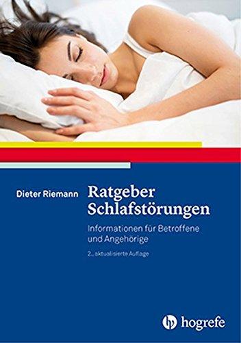 Ratgeber Schlafstörungen: Informationen für Betroffene und Angehörige: Informationen fr Betroffene und Angehrige (Ratgeber zur Reihe Fortschritte der Psychotherapie)