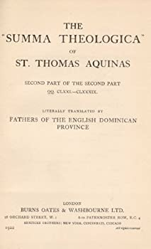 Summa Theologica of St Thomas Aquinas Part II CLXXI.-CLXXXIX