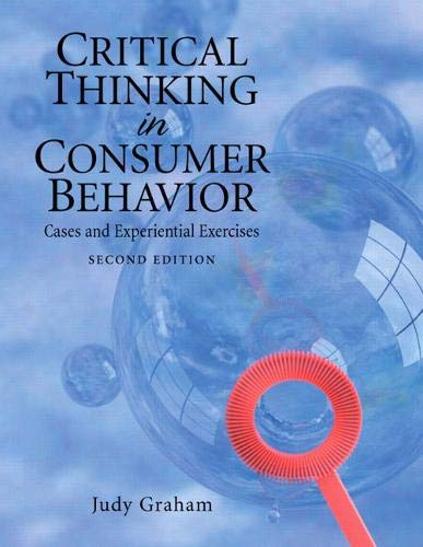 Compare Textbook Prices for Critical Thinking in Consumer Behavior: Cases and Experiential Exercises 2 Edition ISBN 9780136027164 by Graham, Judy