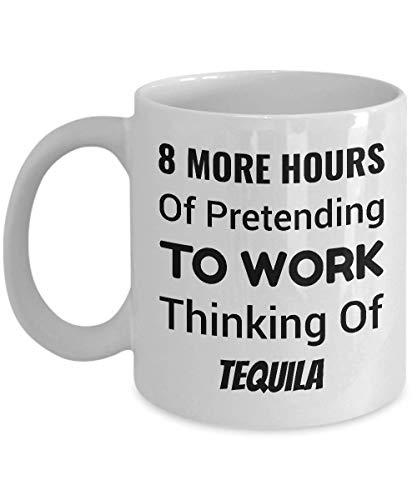 Taza de café tequila - 8 horas más de pretender trabajar pensando en el tequila