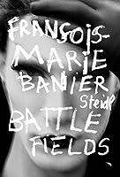 François-marie Banier: Battlefields