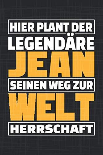 Hier plant der legendäre Jean seinen Weg zur Weltherrschaft: Personalisiertes Notizbuch / Vorname Jean / lustiges Geschenk / gepunktet / 120 Seiten / A5