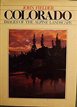 Colorado: Images of the Alpine Landscape 0942394100 Book Cover