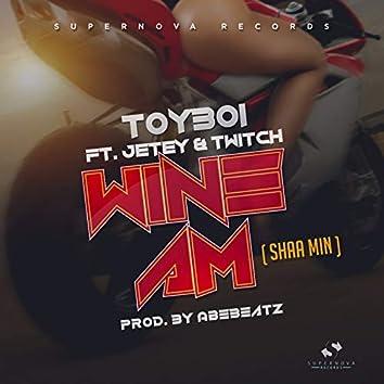 Wine Am (feat. Twitch, Jetey) [Shaa Min]