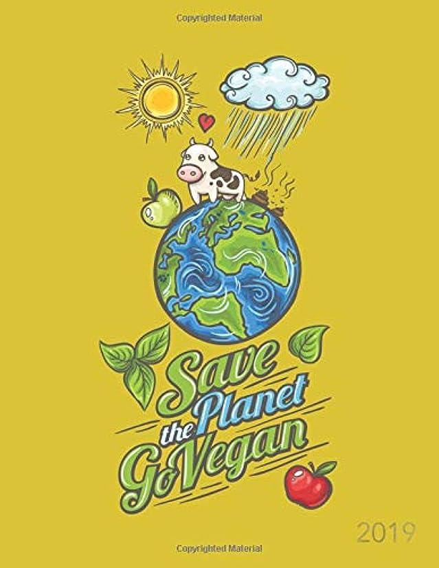 涙パラダイスにじみ出るSave the Planet Go Vegan 2019: Vegan Weekly Monthly Planner Calendar Organiser and Journal with Inspirational Quotes + To Do Lists (Vegan Vibes)