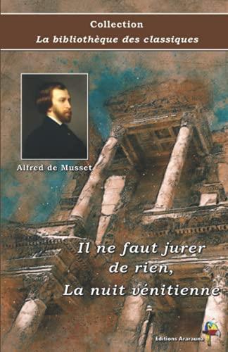 Il ne faut jurer de rien, La nuit vénitienne - Alfred de Musset - Collection La bibliothèque des classiques: Texte intégral