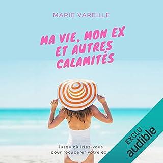 Ma vie, mon ex et autres calamités                   De :                                                                                                                                 Marie Vareille                               Lu par :                                                                                                                                 Marie-Eve Dufresne                      Durée : 6 h et 6 min     29 notations     Global 4,7