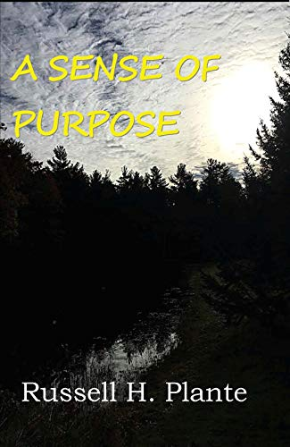A Sense of Purpose by [Russell Plante ]
