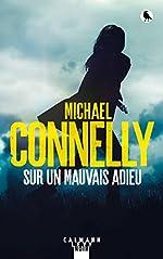 Sur un mauvais adieu de Michael Connelly