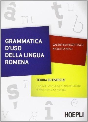 Grammatica d'uso della lingua romena. Teoria ed esercizi