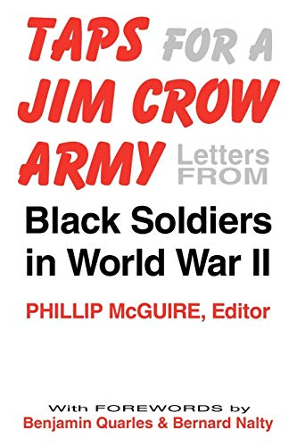 Taps For A Jim Crow Army: Letters from Black Soldiers in World War II (English Edition)