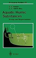 Aquatic Humic Substances: Ecology and Biogeochemistry (Ecological Studies, 133)