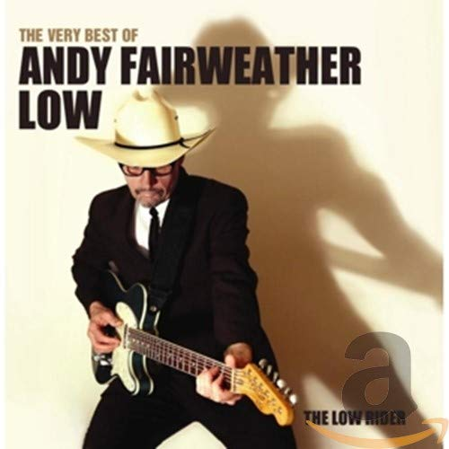 The Very Best of Andy Fairweat - Fairweather Low, Andy