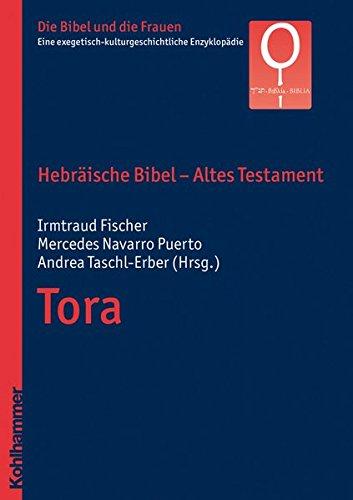 Hebräische Bibel - Altes Testament. Tora (Die Bibel und die Frauen / Eine exegetisch-kulturgeschichtliche Enzyklopädie, Band 1)