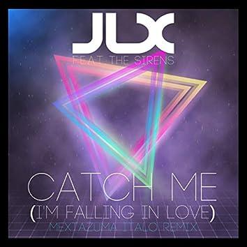 Catch Me (I'm Falling in Love) [Mextazuma Italo Remix]