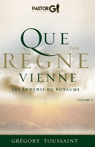 Que Ton Règne Vienne, Volume 3: Les Ennemis du Royaume