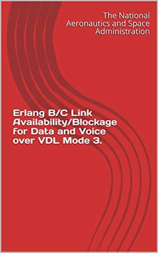 Erlang B/C Link Availability/Blockage for Data and Voice over VDL Mode 3. (English Edition)