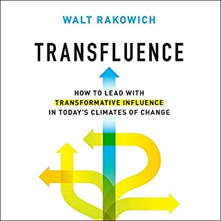 Transfluence: How to Lead with Transformative Influence in Today's Climates of Change