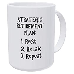 Willcallyou Strategic Retirement Plan: Rest, Relax, Repeat 15 Ounces Double Side Printed Funny White Coffee Mug